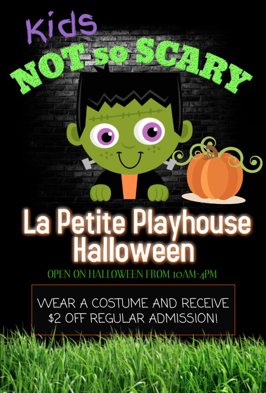 La Petite Playhouse Halloween Hours